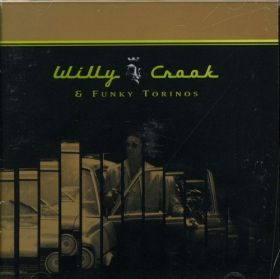 WILLY CROOK - WILLY CROOK & FUNKY TORINOS