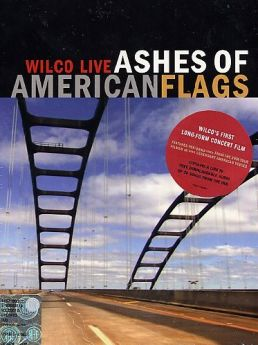 WILCO - ASHES OF AMERICAN FLAG   DVD