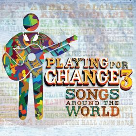 VARIOS INTERPRETES - PLAYING FOR A CHANGE 3