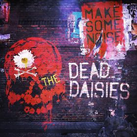 DEAD DAISIES THE - MAKE SOME NOISE